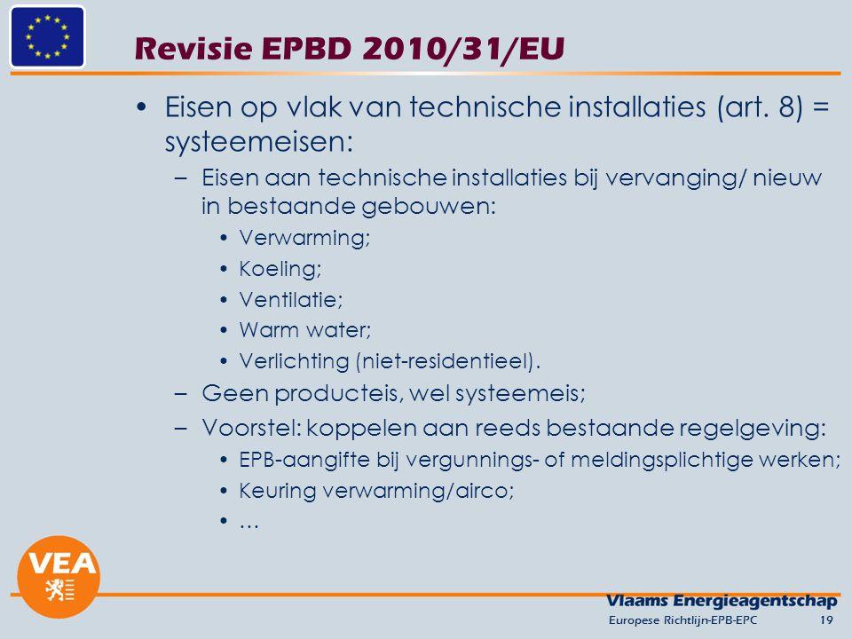 versie juni 2012 Revisie EPBD 2010/31/EU. Eisen op vlak van technische installaties (art. 8) = systeemeisen: