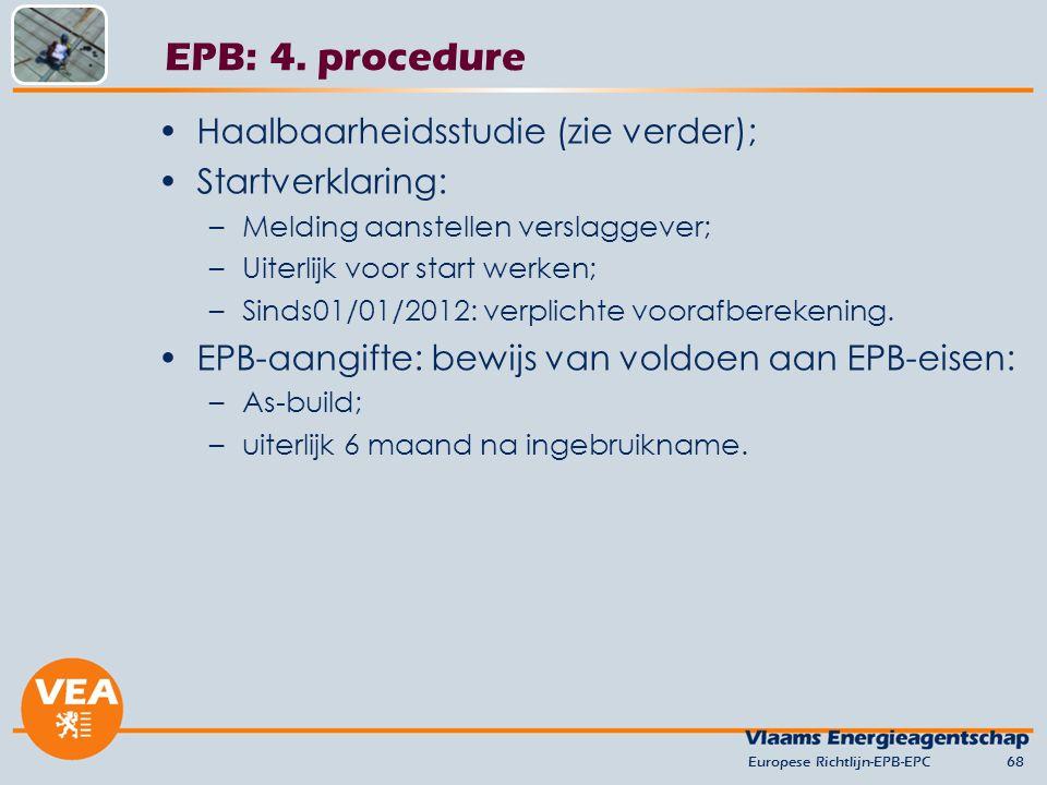 EPB: 4. procedure Haalbaarheidsstudie (zie verder); Startverklaring: