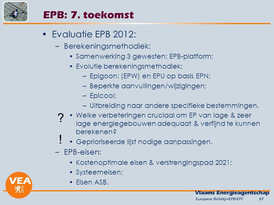 ! EPB: 7. toekomst Evaluatie EPB 2012: Berekeningsmethodiek: