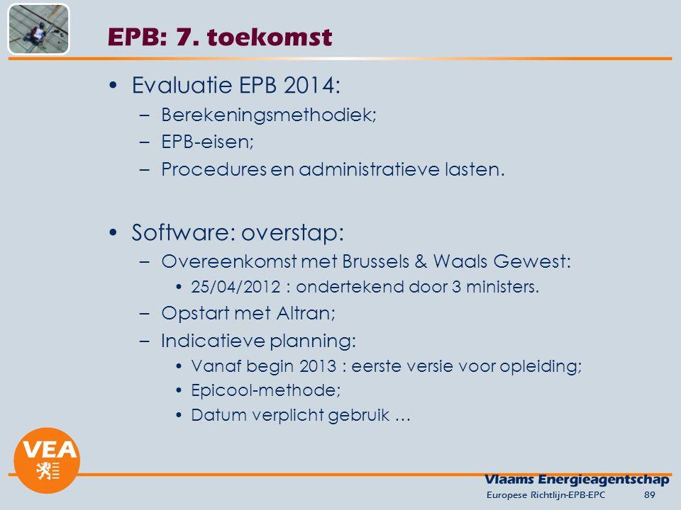EPB: 7. toekomst Evaluatie EPB 2014: Software: overstap: