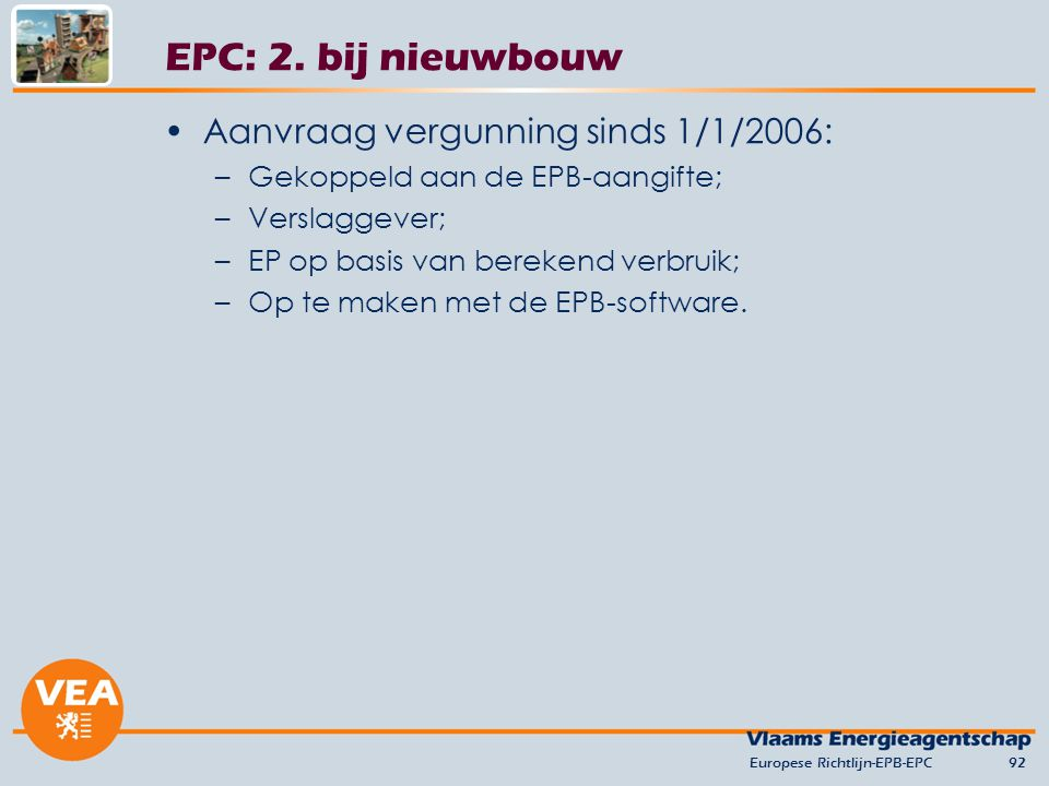 EPC: 2. bij nieuwbouw Aanvraag vergunning sinds 1/1/2006: