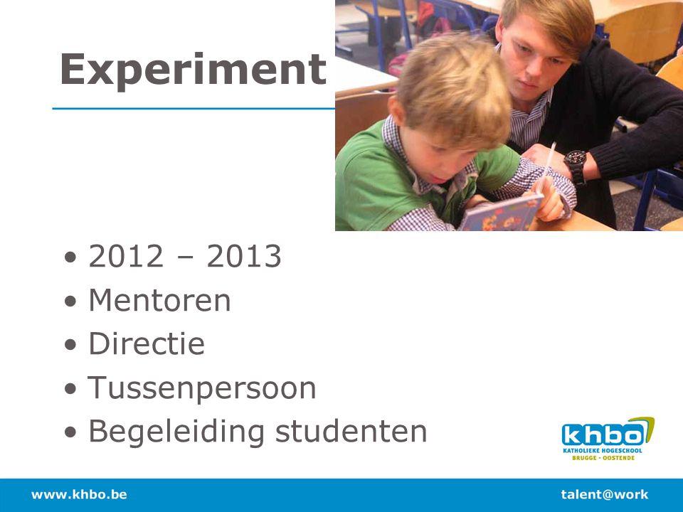 Experiment 2012 – 2013 Mentoren Directie Tussenpersoon