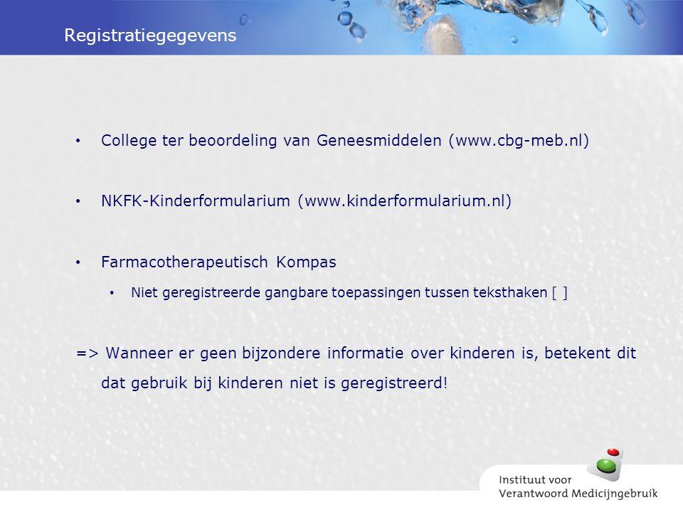 Registratiegegevens College ter beoordeling van Geneesmiddelen (www.cbg-meb.nl) NKFK-Kinderformularium (www.kinderformularium.nl)