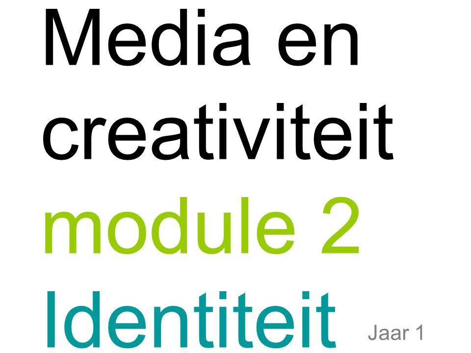 Media en creativiteit module 2 Identiteit