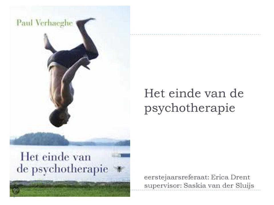 Het einde van de psychotherapie eerstejaarsreferaat: Erica Drent supervisor: Saskia van der Sluijs