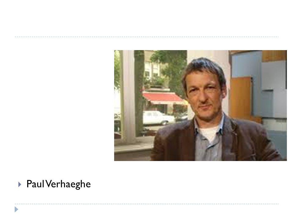 Paul Verhaeghe Paul Verhaeghe; klinisch psycholoog en psychoanalyticus. Hij is hoogleraar aan de Universiteit van Gent. Hij is Freud en Lacankenner.