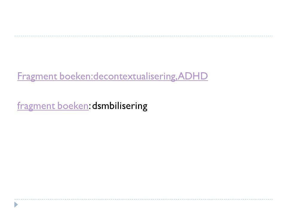 1.21 decontextualisering 2.50 ADHD (tot 3.57) Fragment 2: