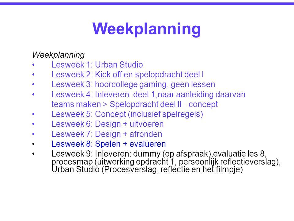 Weekplanning Weekplanning Lesweek 1: Urban Studio