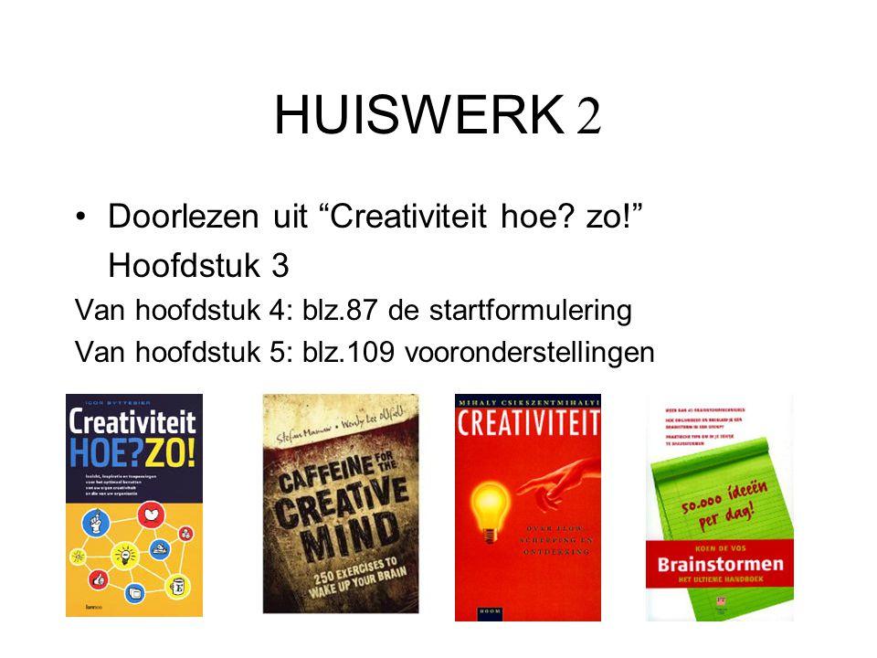 HUISWERK 2 Doorlezen uit Creativiteit hoe zo! Hoofdstuk 3