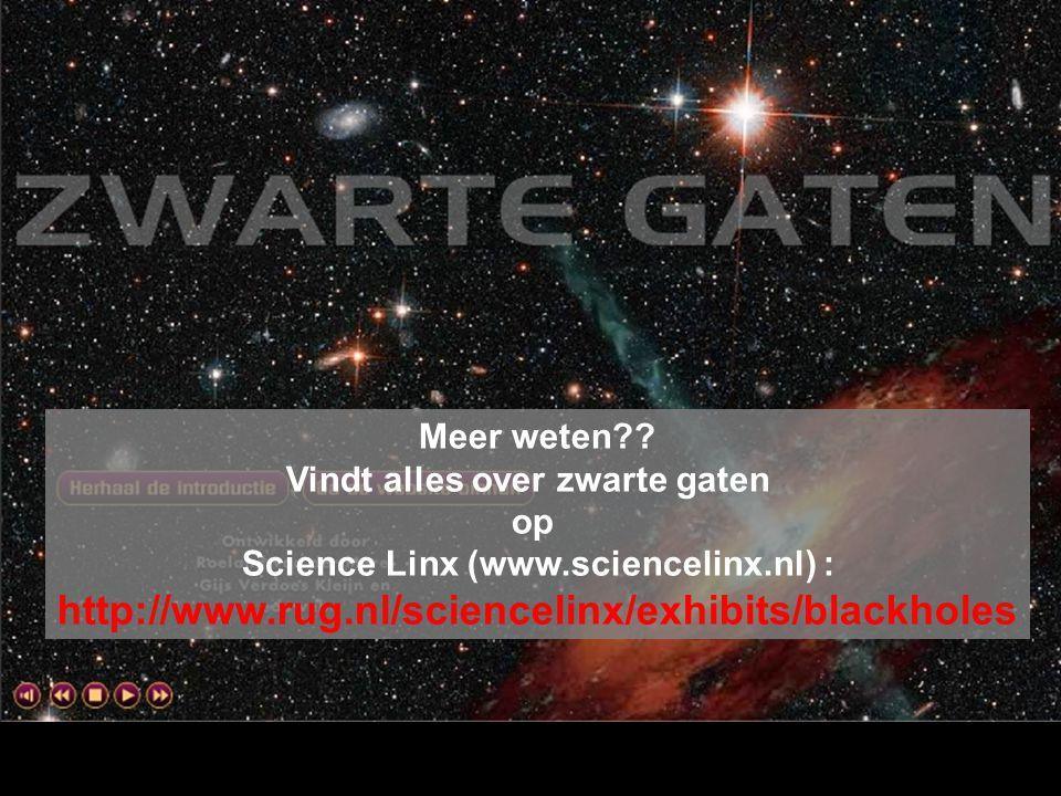 Vindt alles over zwarte gaten Science Linx (www.sciencelinx.nl) :
