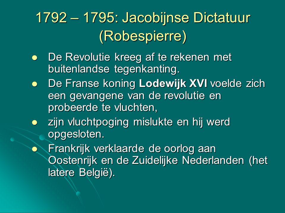 1792 – 1795: Jacobijnse Dictatuur (Robespierre)