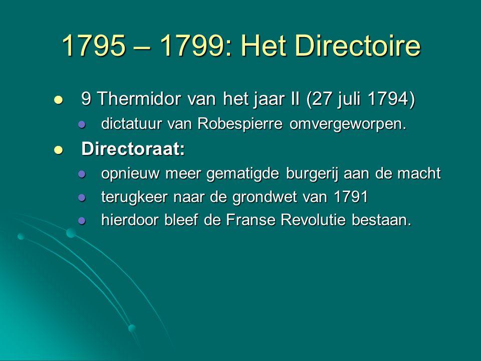 1795 – 1799: Het Directoire 9 Thermidor van het jaar II (27 juli 1794)