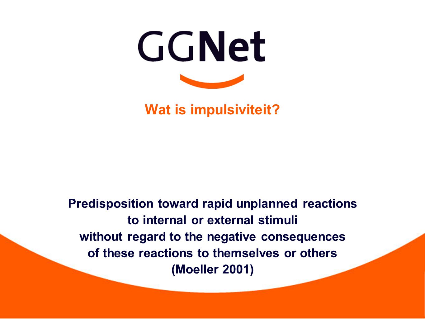 Wat is impulsiviteit Predisposition toward rapid unplanned reactions
