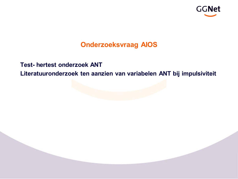 Onderzoeksvraag AIOS Test- hertest onderzoek ANT