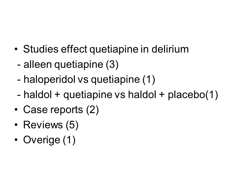 Studies effect quetiapine in delirium
