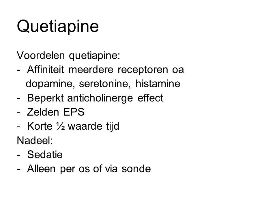 Quetiapine Voordelen quetiapine: Affiniteit meerdere receptoren oa
