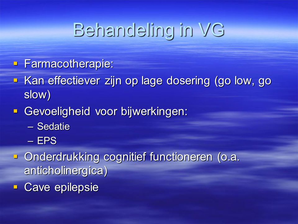 Behandeling in VG Farmacotherapie: