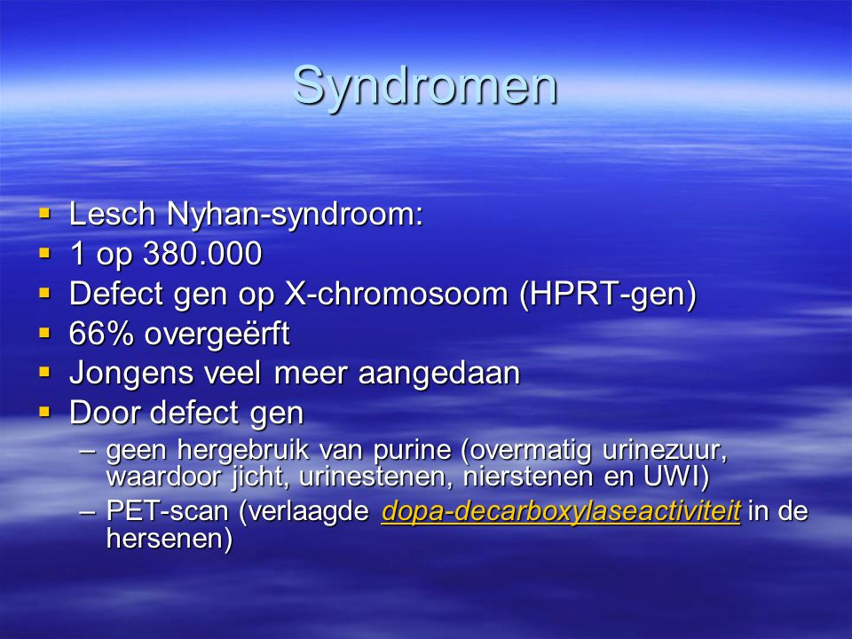 Syndromen Lesch Nyhan-syndroom: 1 op 380.000