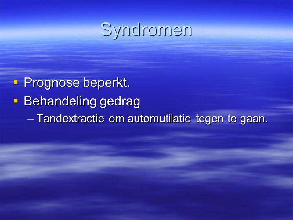 Syndromen Prognose beperkt. Behandeling gedrag