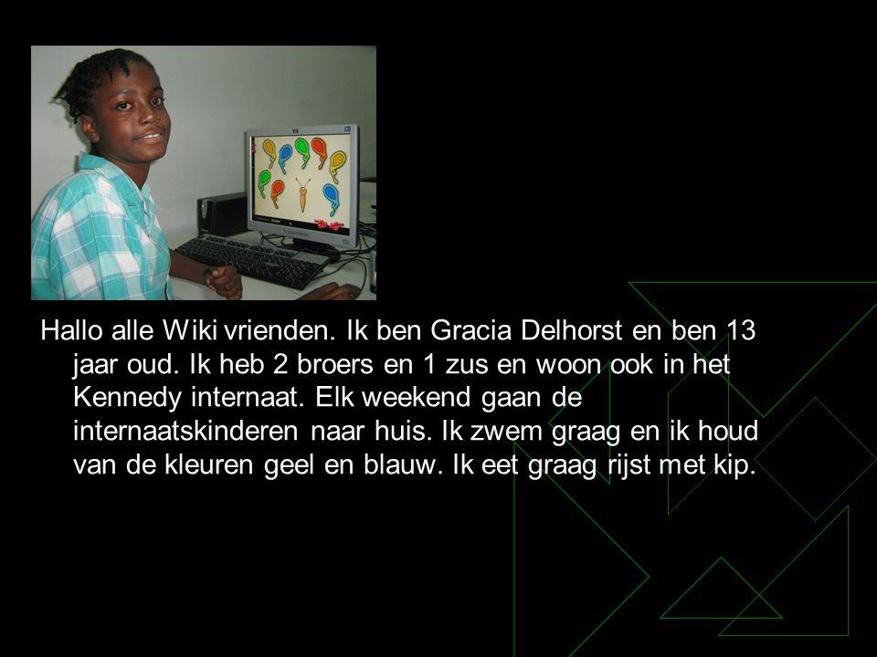 Hallo alle Wiki vrienden. Ik ben Gracia Delhorst en ben 13 jaar oud