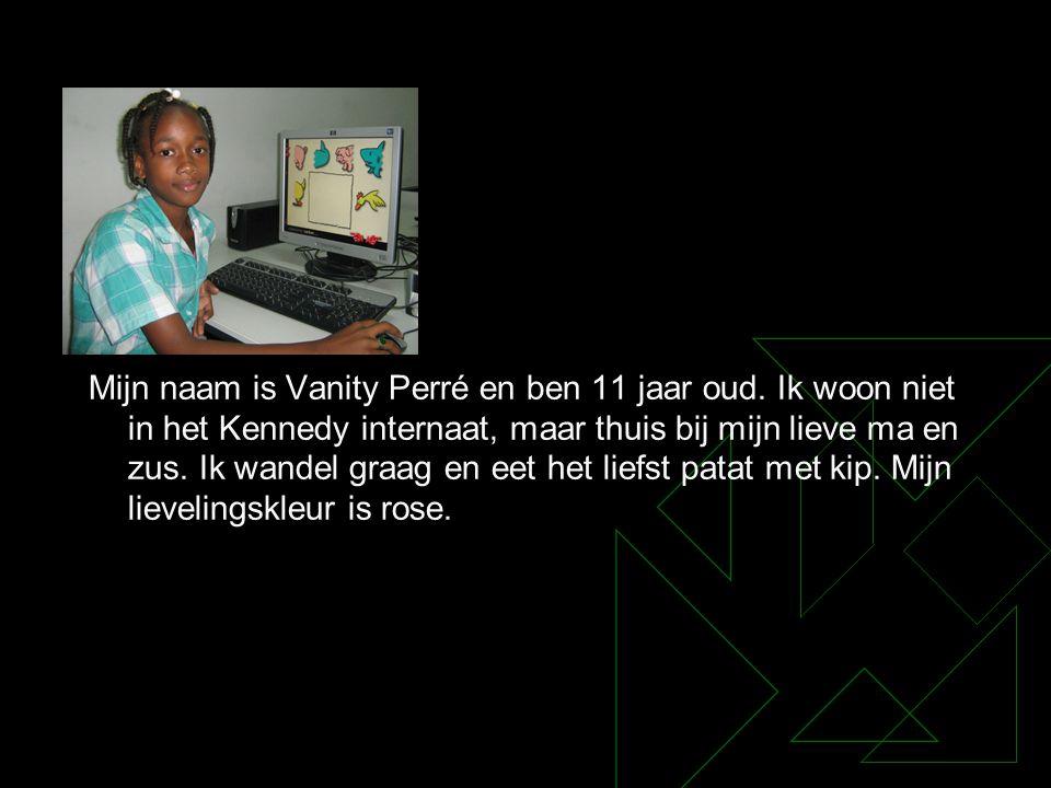 Mijn naam is Vanity Perré en ben 11 jaar oud