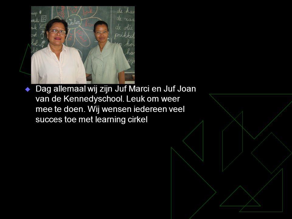 Dag allemaal wij zijn Juf Marci en Juf Joan van de Kennedyschool