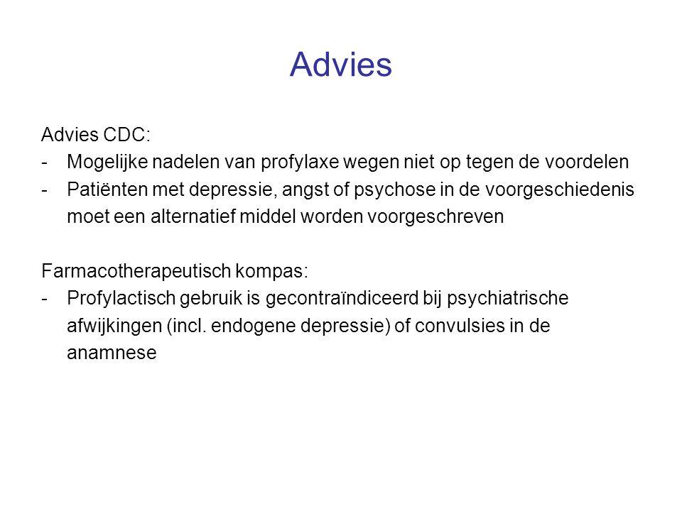 Advies Advies CDC: - Mogelijke nadelen van profylaxe wegen niet op tegen de voordelen.