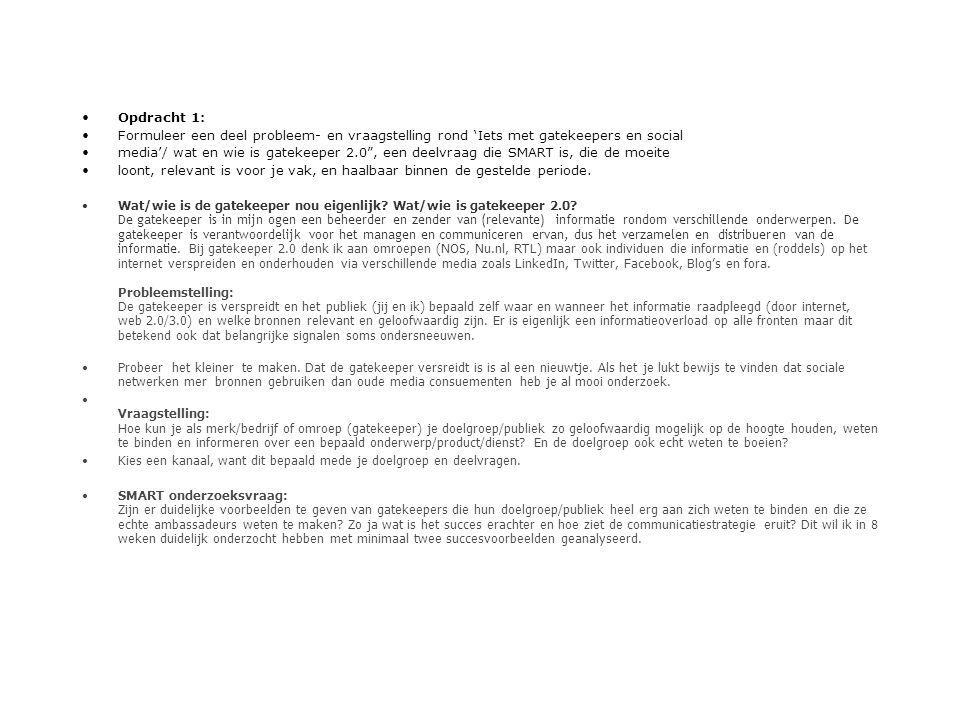 Opdracht 1: Formuleer een deel probleem- en vraagstelling rond 'Iets met gatekeepers en social.