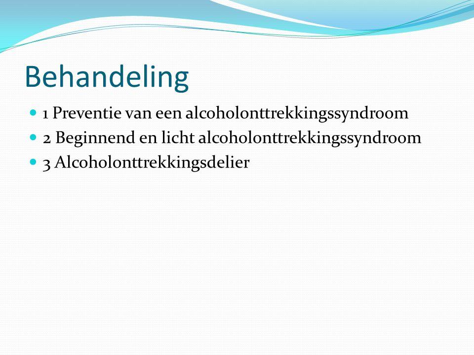 Behandeling 1 Preventie van een alcoholonttrekkingssyndroom