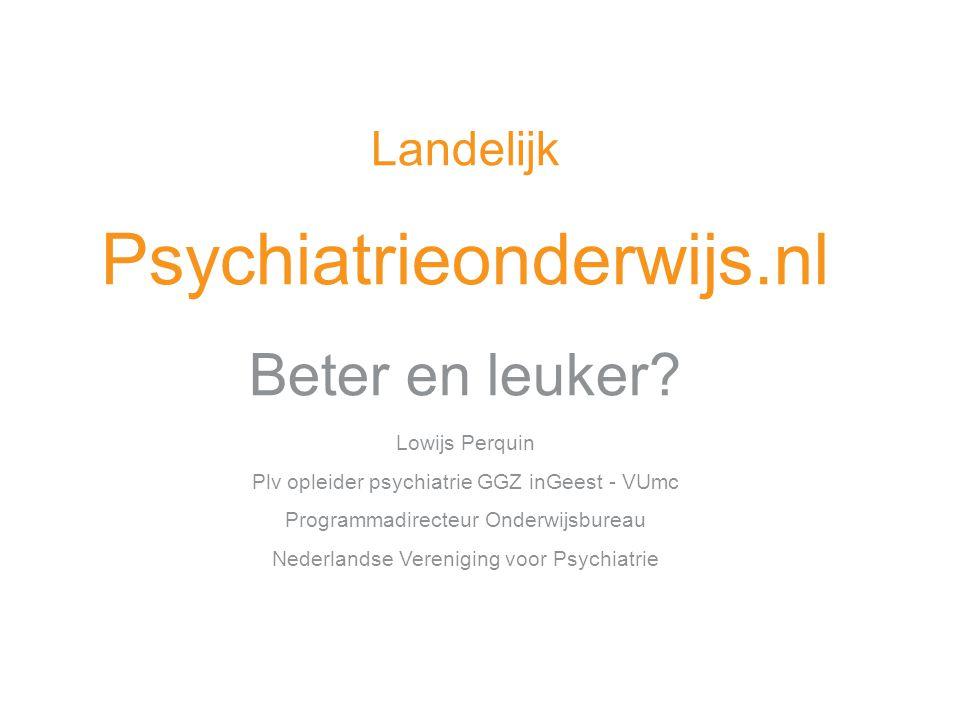 Psychiatrieonderwijs.nl Beter en leuker Landelijk Lowijs Perquin