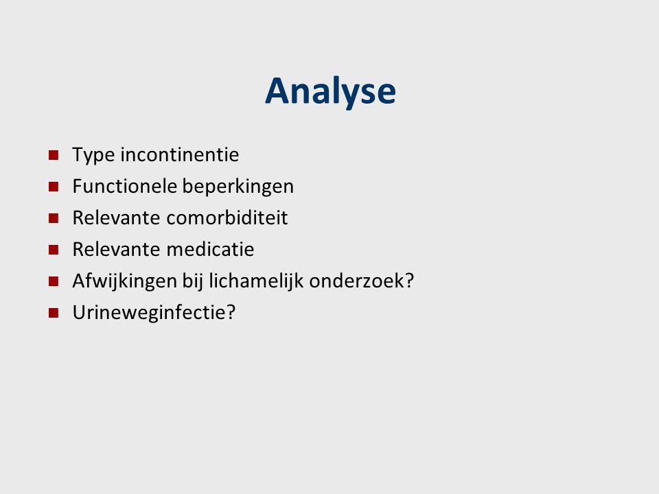 Analyse Type incontinentie Functionele beperkingen