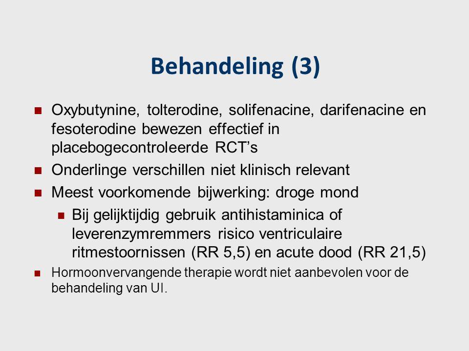 Behandeling (3) Oxybutynine, tolterodine, solifenacine, darifenacine en fesoterodine bewezen effectief in placebogecontroleerde RCT's.