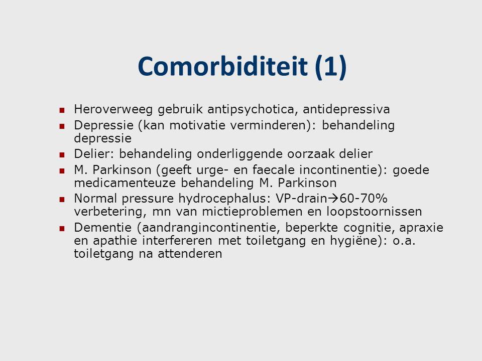Comorbiditeit (1) Heroverweeg gebruik antipsychotica, antidepressiva