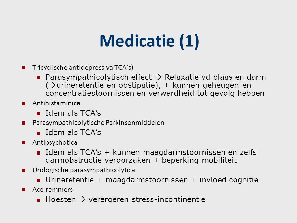 Medicatie (1) Tricyclische antidepressiva TCA's)