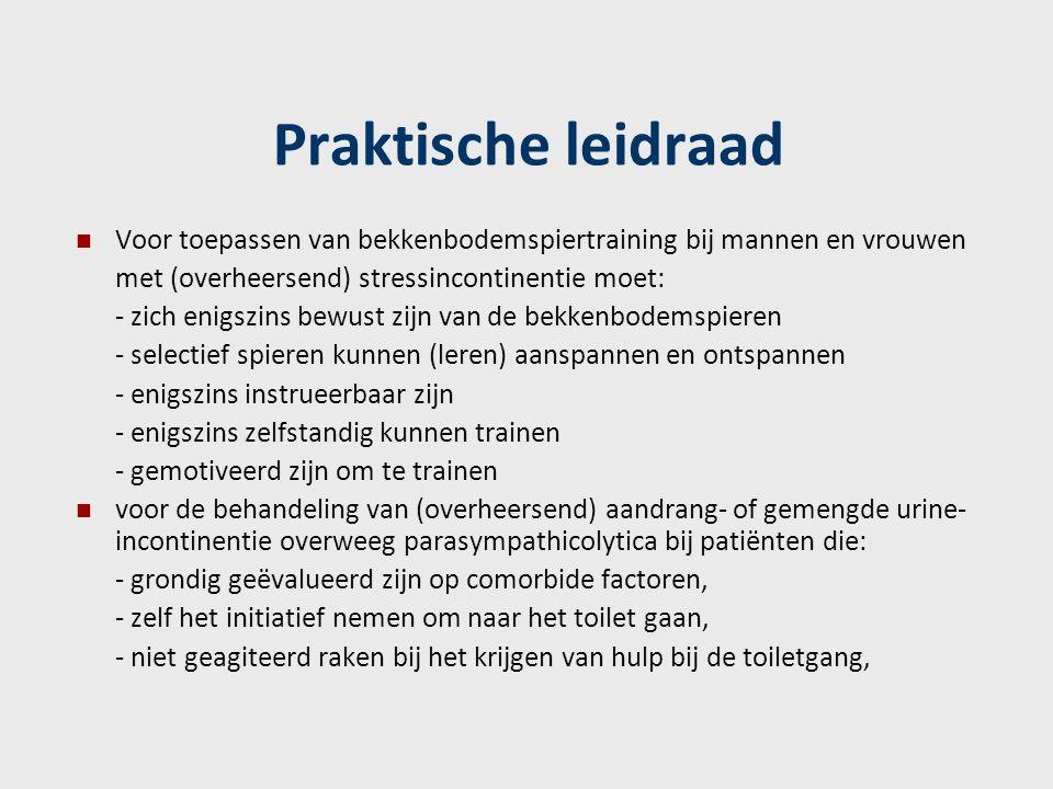Praktische leidraad Voor toepassen van bekkenbodemspiertraining bij mannen en vrouwen. met (overheersend) stressincontinentie moet: