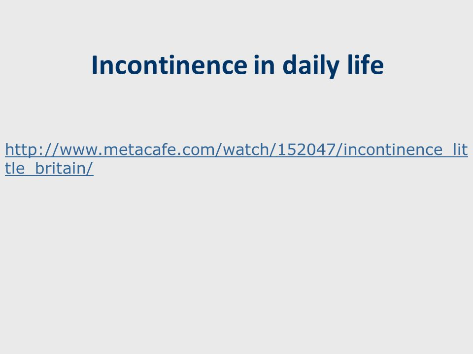 Incontinence in daily life
