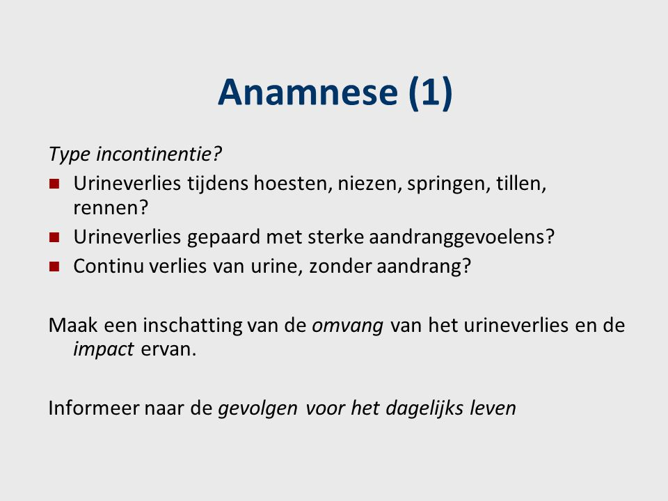 Anamnese (1) Type incontinentie