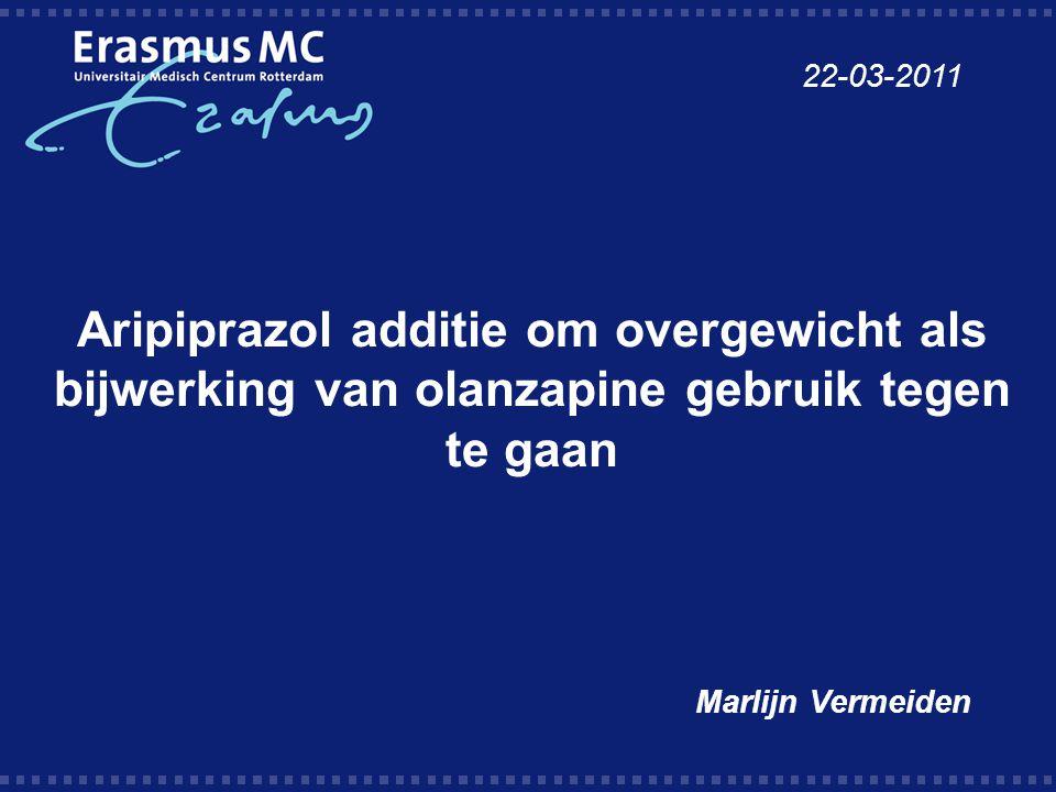 22-03-2011 Aripiprazol additie om overgewicht als bijwerking van olanzapine gebruik tegen te gaan.