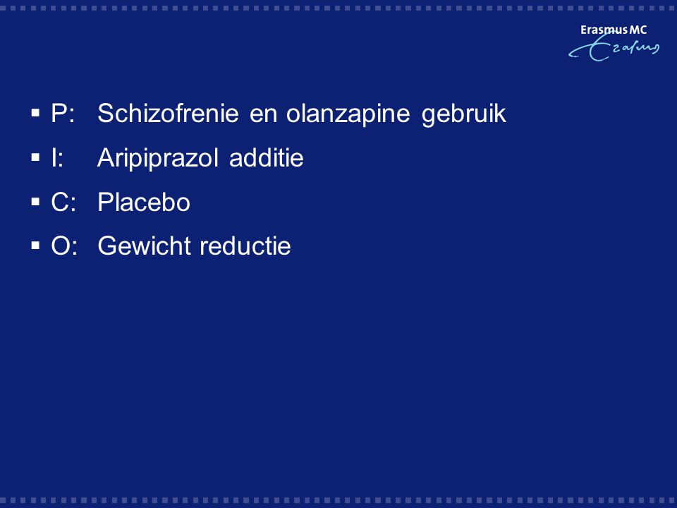 P: Schizofrenie en olanzapine gebruik