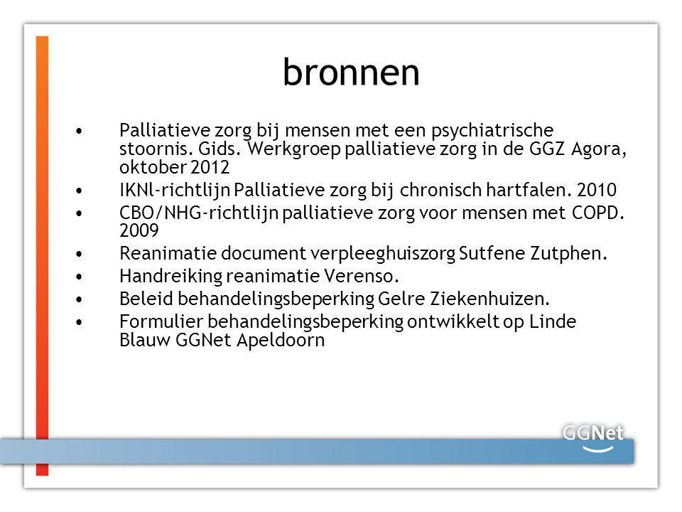 bronnen Palliatieve zorg bij mensen met een psychiatrische stoornis. Gids. Werkgroep palliatieve zorg in de GGZ Agora, oktober 2012.