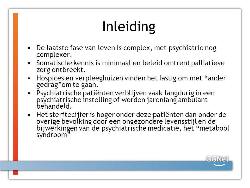 Inleiding De laatste fase van leven is complex, met psychiatrie nog complexer.