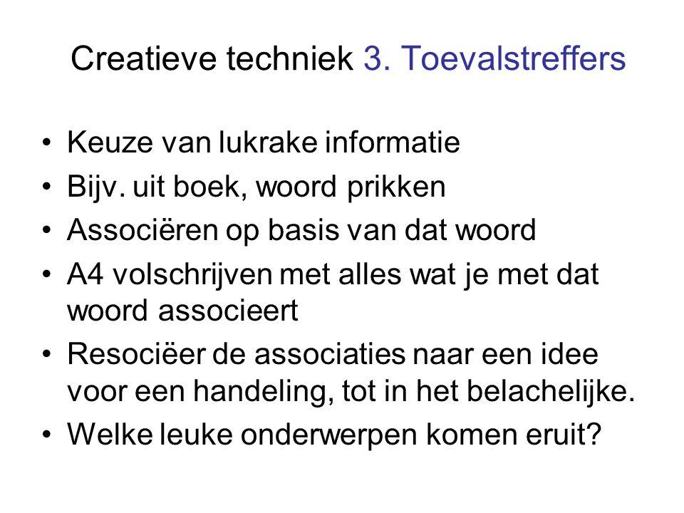 Creatieve techniek 3. Toevalstreffers