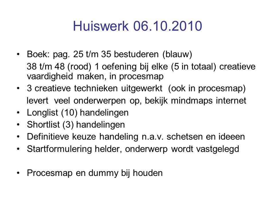 Huiswerk 06.10.2010 Boek: pag. 25 t/m 35 bestuderen (blauw)