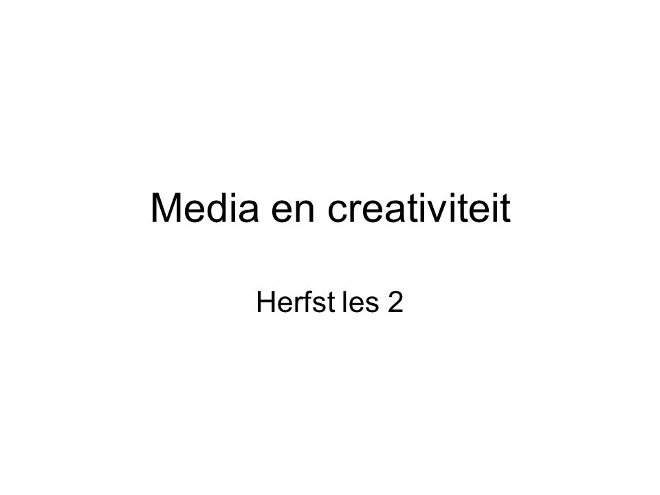 Media en creativiteit Herfst les 2
