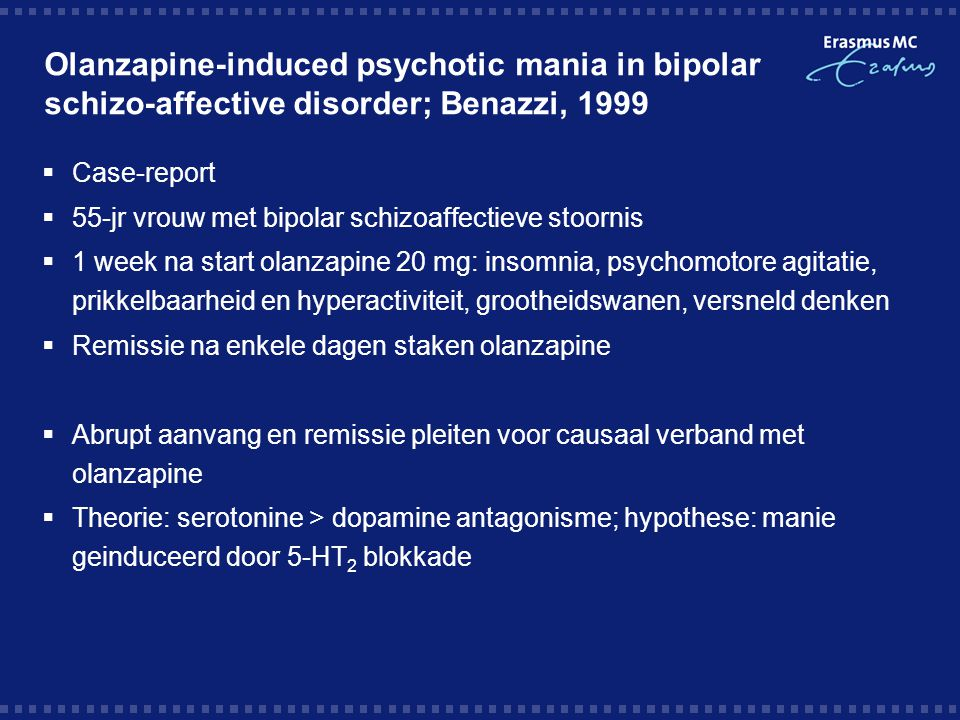 Olanzapine-induced psychotic mania in bipolar schizo-affective disorder; Benazzi, 1999