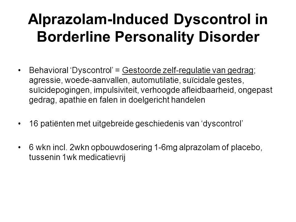 Alprazolam-Induced Dyscontrol in Borderline Personality Disorder