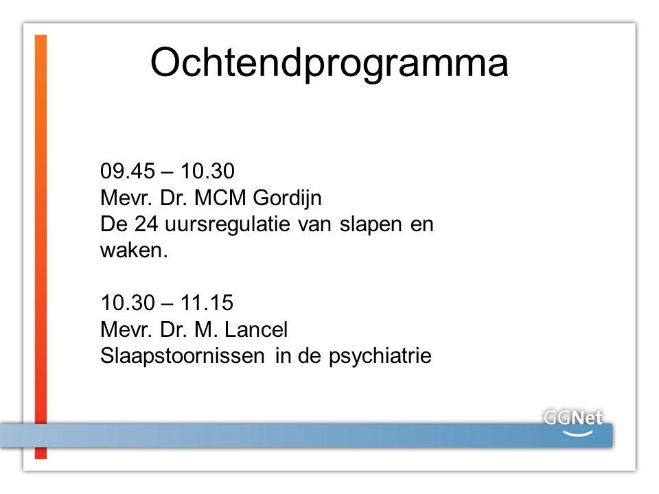 Ochtendprogramma 09.45 – 10.30 Mevr. Dr. MCM Gordijn