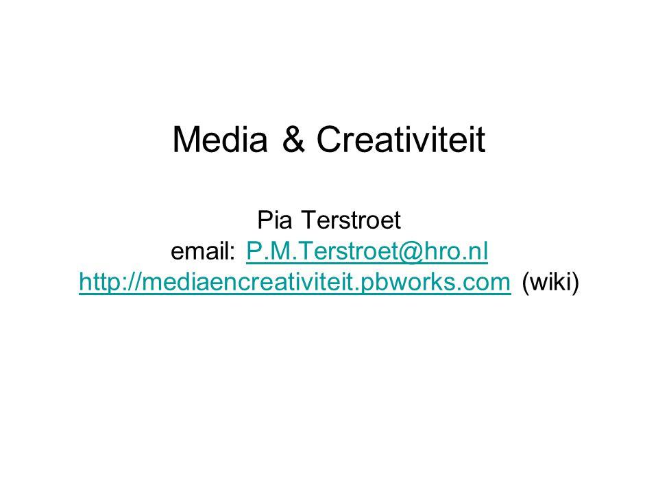 Media & Creativiteit Pia Terstroet email: P. M. Terstroet@hro
