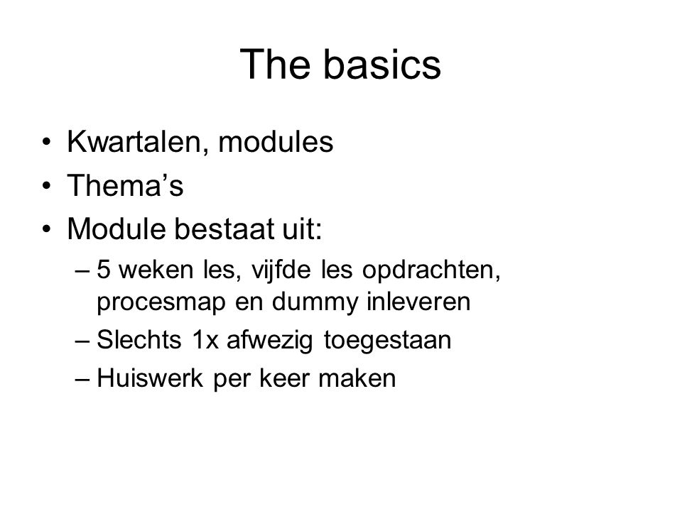 The basics Kwartalen, modules Thema's Module bestaat uit: