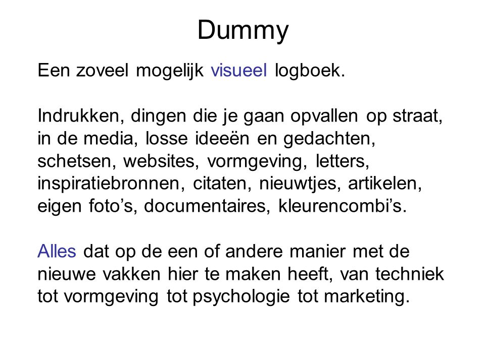 Dummy Een zoveel mogelijk visueel logboek.